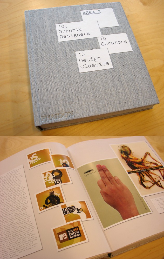 Above: Tarek Atrissi's work featured in Area 2, Published by Phaidon, showcasing the best 100 graphic designers of 2008.